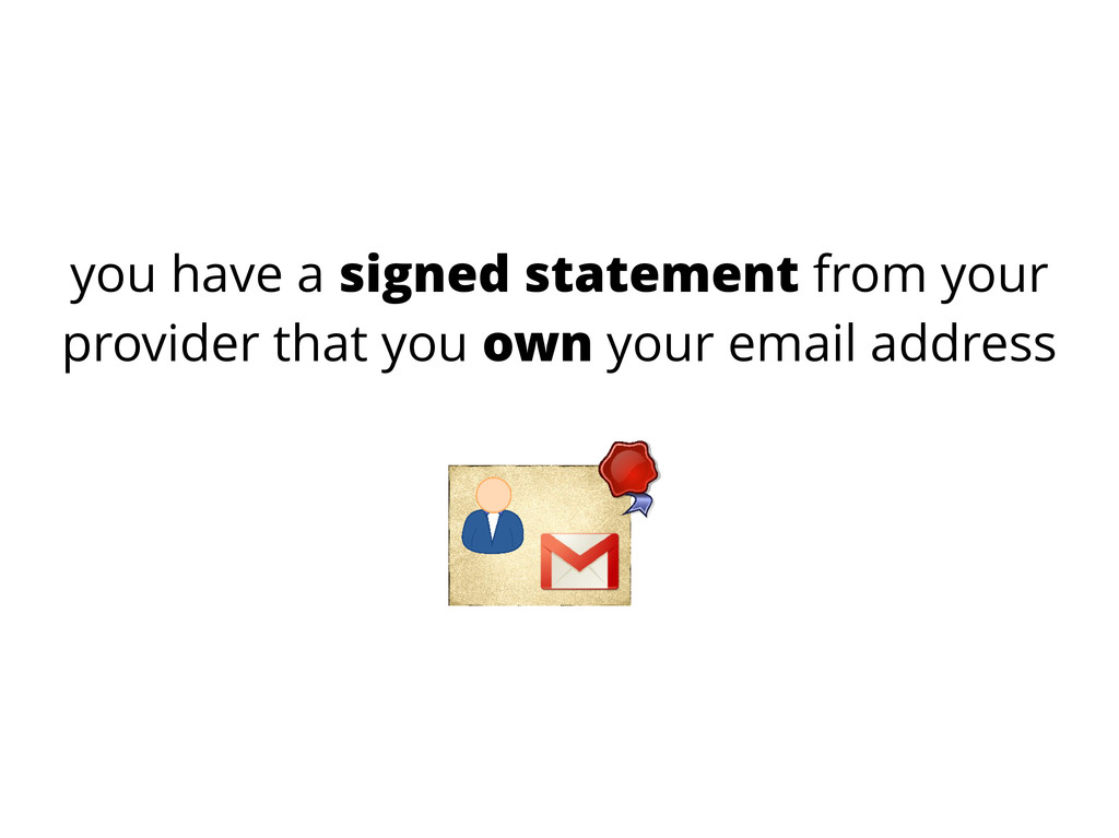 you have a signed statement from your provider ...