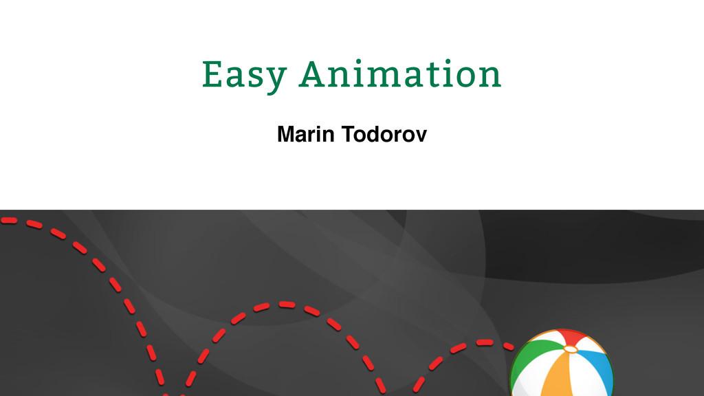 Easy Animation Marin Todorov