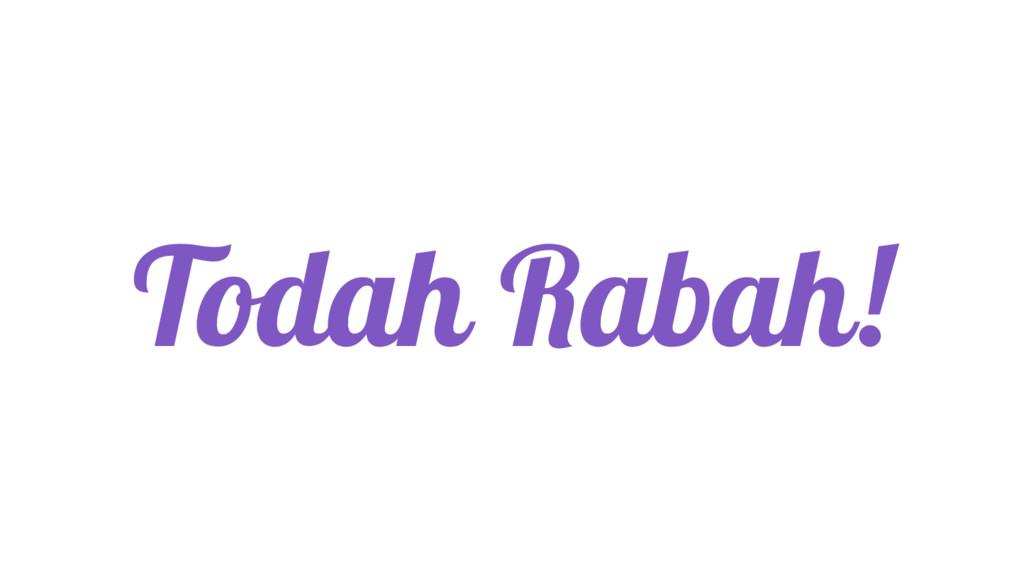 Todah Rabah!