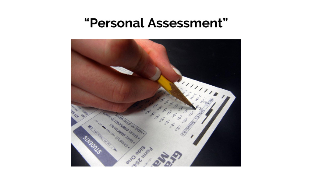 """""""Personal Assessment"""""""