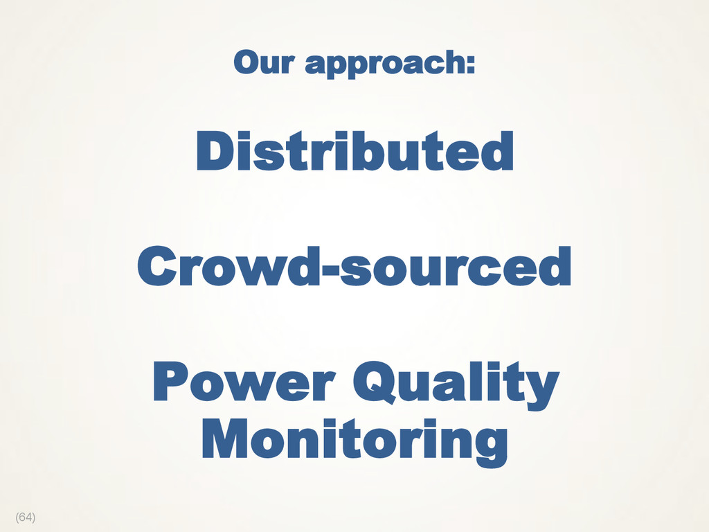 (64) Our approach: Distributed Crowd-sourced Po...