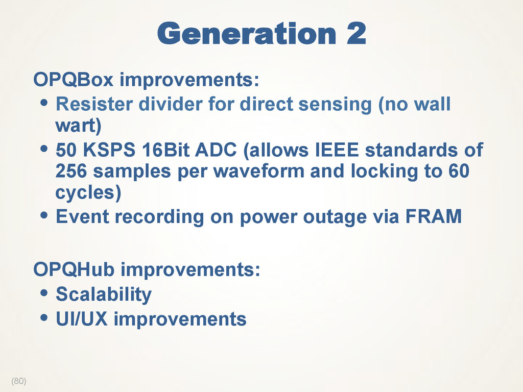 (80) Generation 2  OPQBox improvements: •  Resi...
