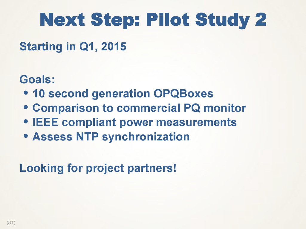 (81) Next Step: Pilot Study 2  Starting in Q1, ...