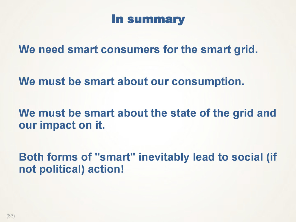 (83) In summary  We need smart consumers for th...