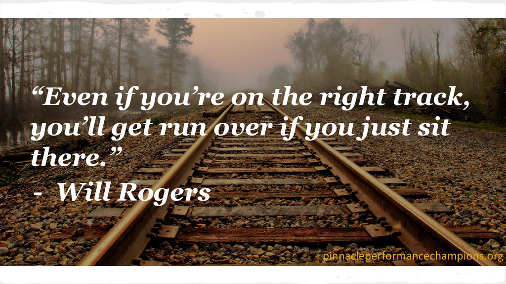 """Even if you're on the right track, you'll get ..."
