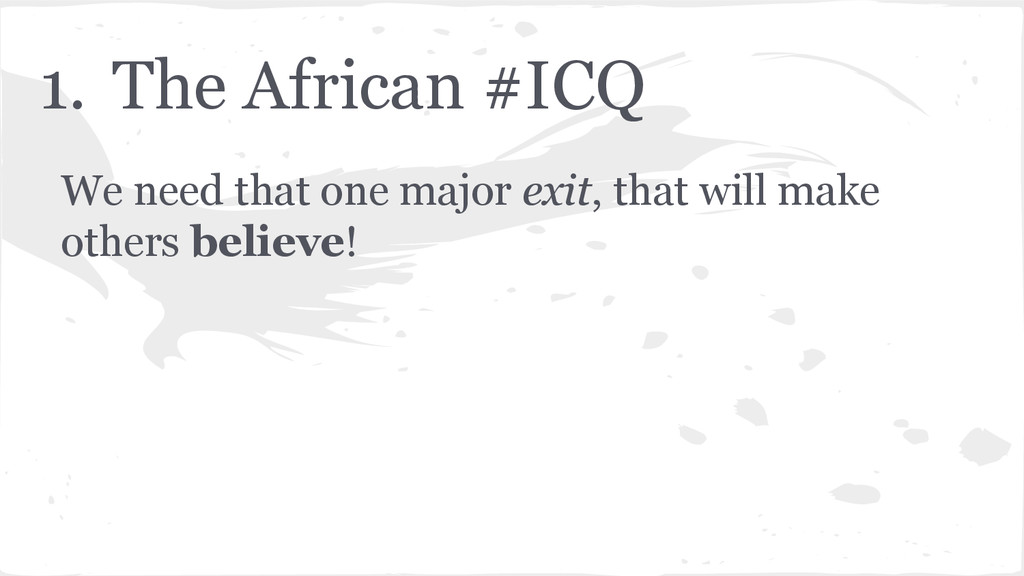 1. The African #ICQ We need that one major exit...