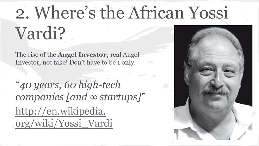2. Where's the African Yossi Vardi? The rise of...