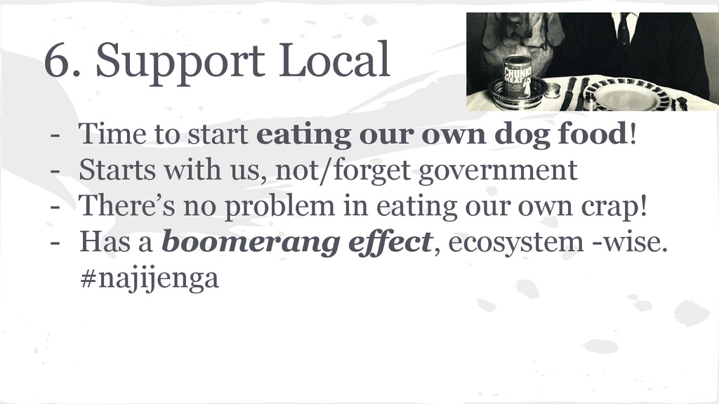 6. Support Local - Time to start eating our own...