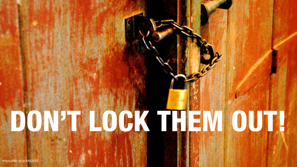 DON'T LOCK THEM OUT! https://flic.kr/p/4ASX2S