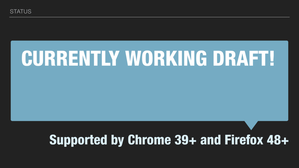 CURRENTLY WORKING DRAFT! Supported by Chrome 39...