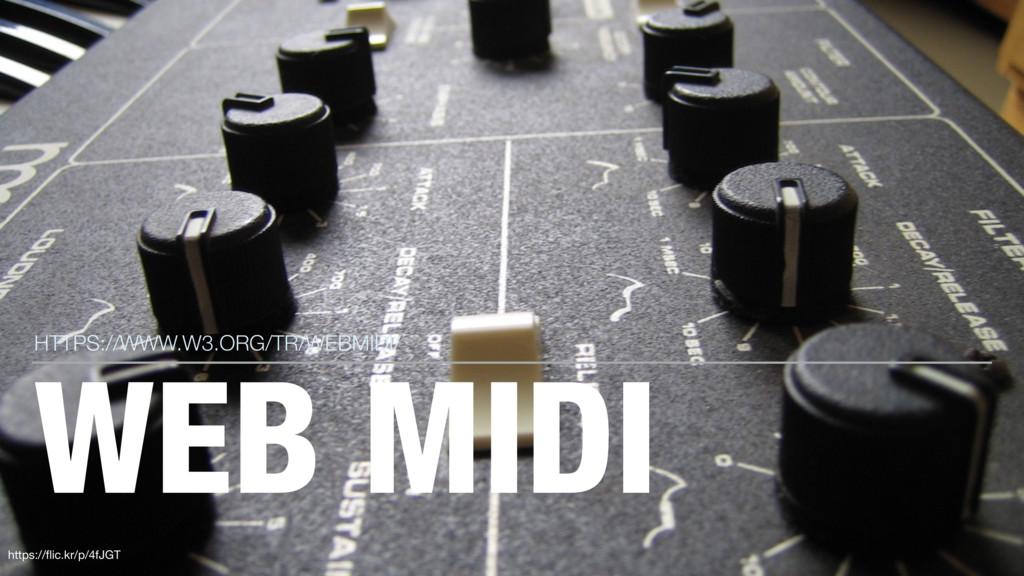 WEB MIDI HTTPS://WWW.W3.ORG/TR/WEBMIDI/ https:/...