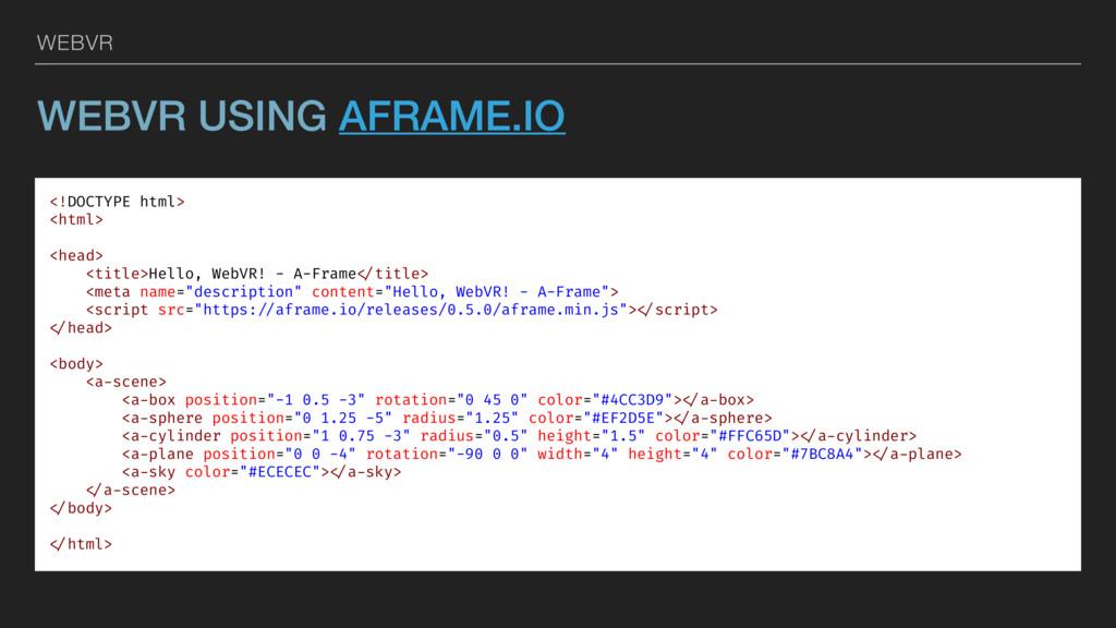 WEBVR WEBVR USING AFRAME.IO <!DOCTYPE html> <ht...