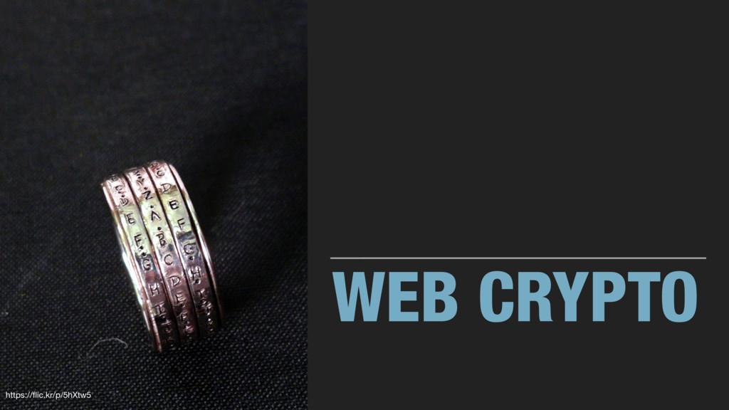 WEB CRYPTO https://flic.kr/p/5hXtw5