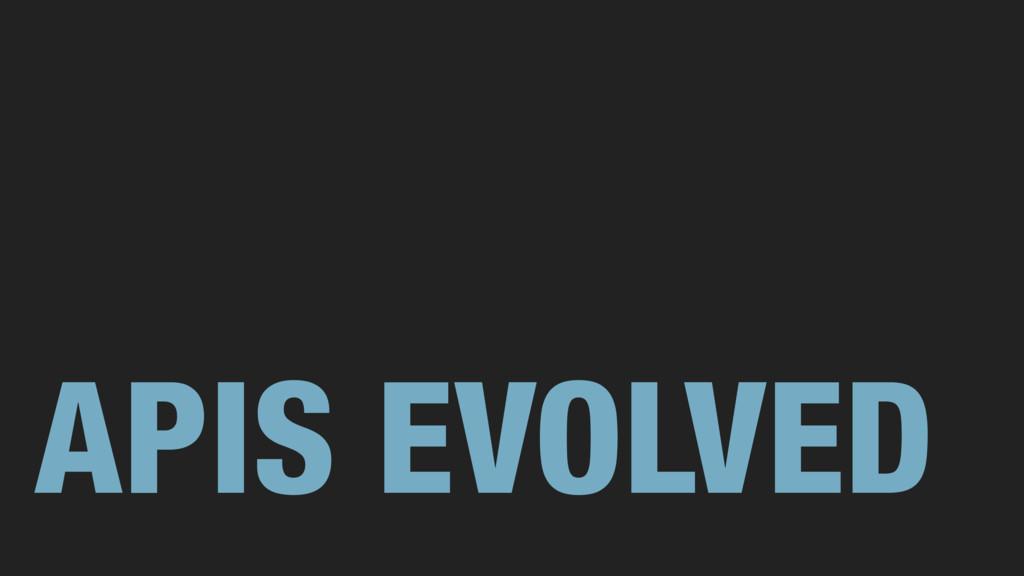 APIS EVOLVED