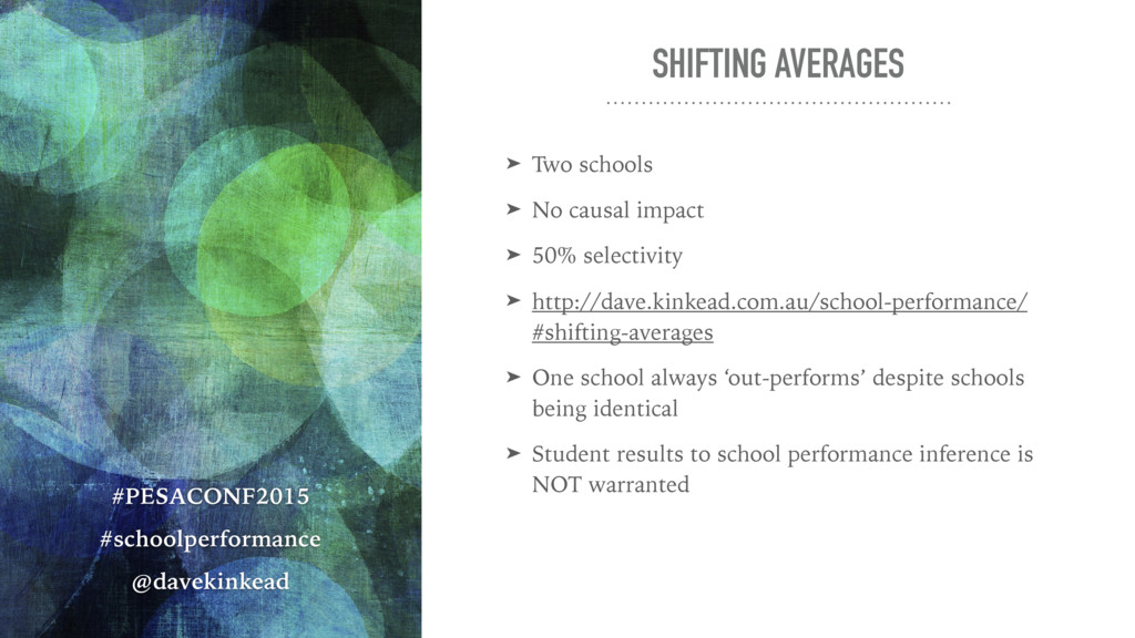 SHIFTING AVERAGES ➤ Two schools ➤ No causal imp...