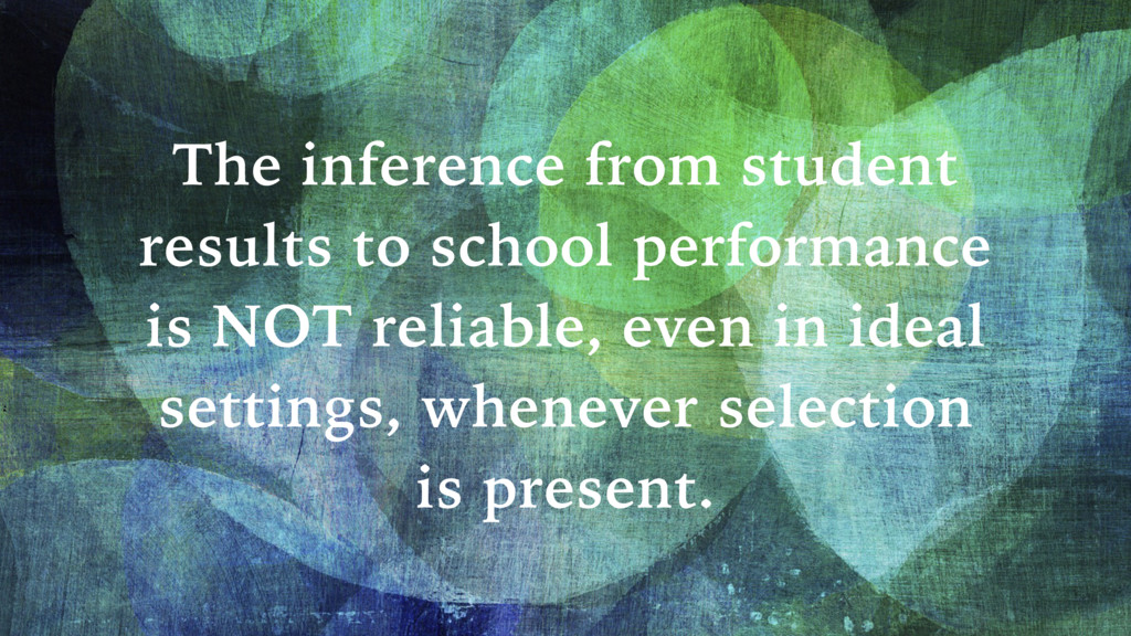 The inference from student results to school pe...