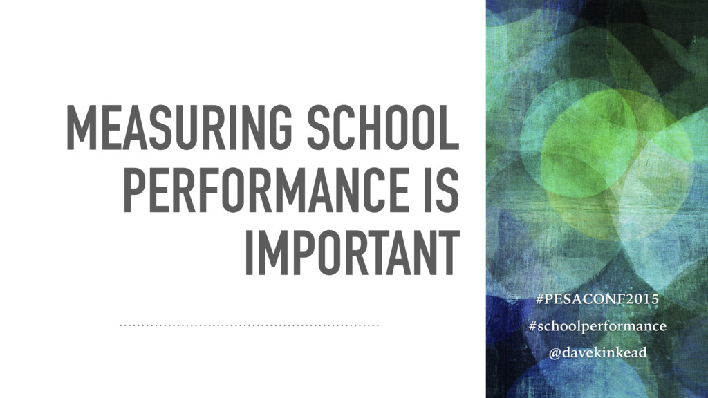 MEASURING SCHOOL PERFORMANCE IS IMPORTANT #PESA...