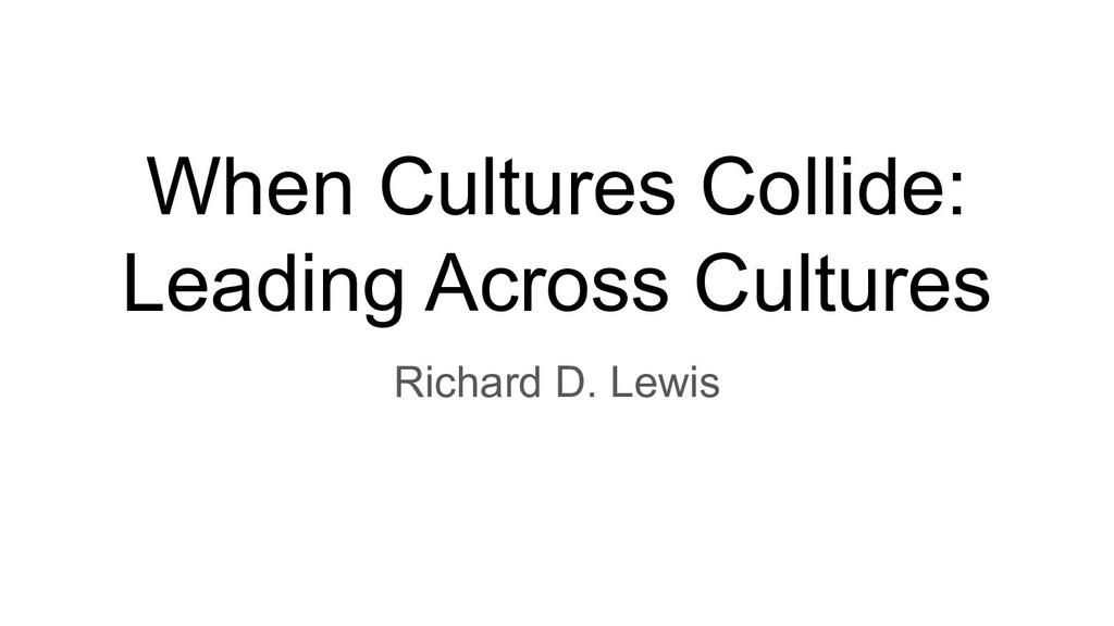 When Cultures Collide: Leading Across Cultures ...