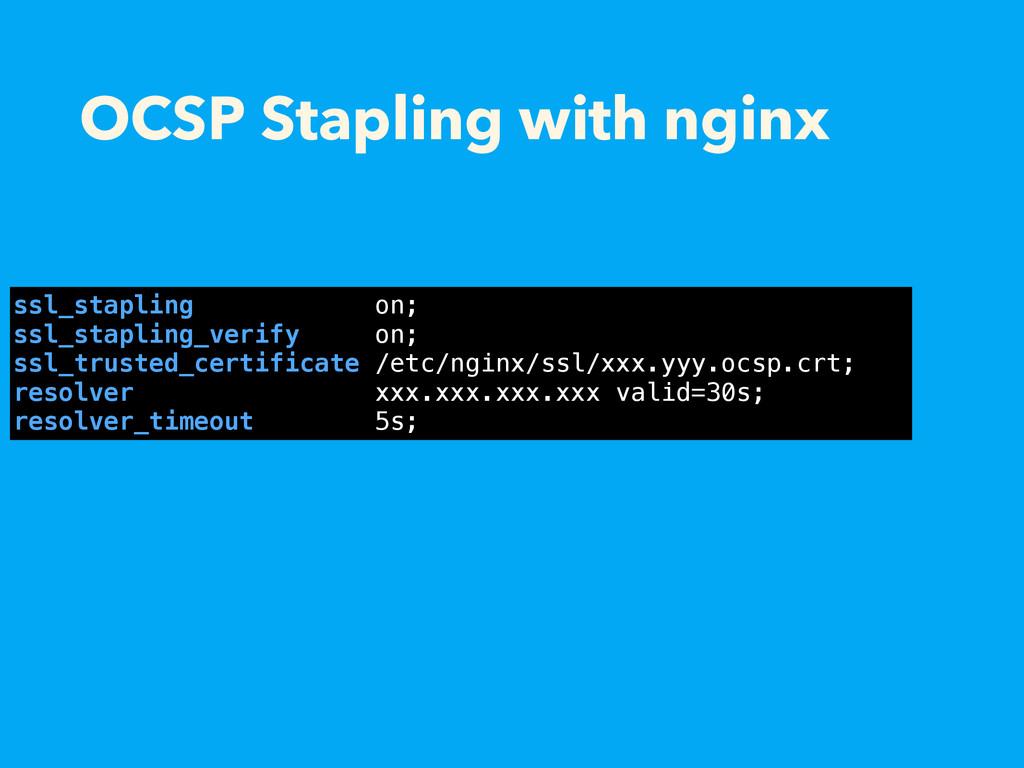 OCSP Stapling with nginx ssl_stapling on; ssl_s...