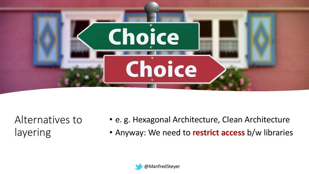 @ManfredSteyer Alternatives to layering • e. g....