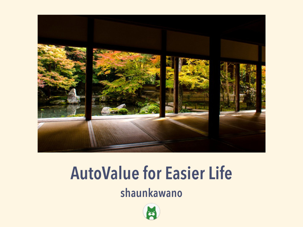 AutoValue for Easier Life shaunkawano