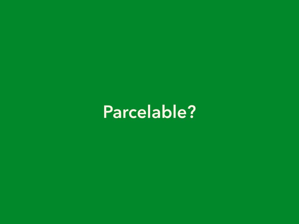 Parcelable?