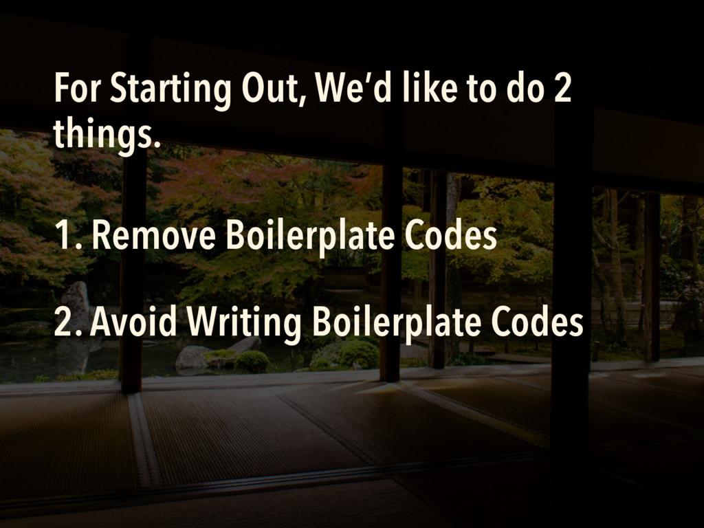 For Starting Out, We'd like to do 2 things. 2. ...