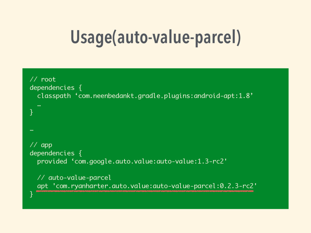 Usage(auto-value-parcel) // root dependencies {...