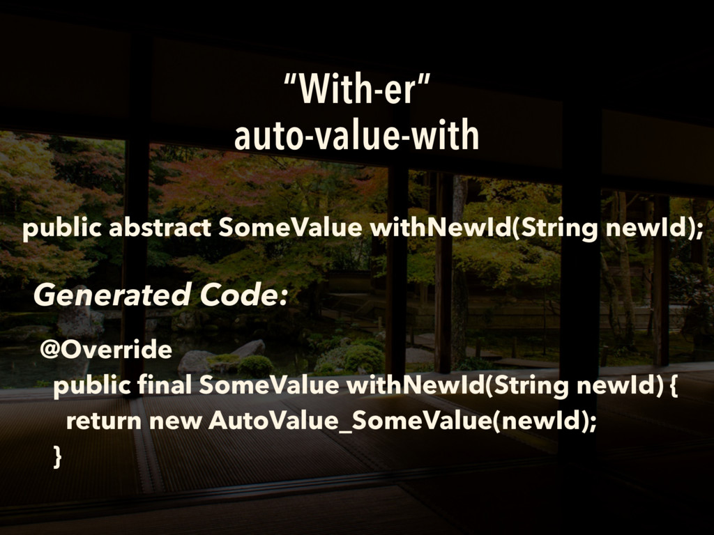 """""""With-er"""" auto-value-with public abstract SomeV..."""