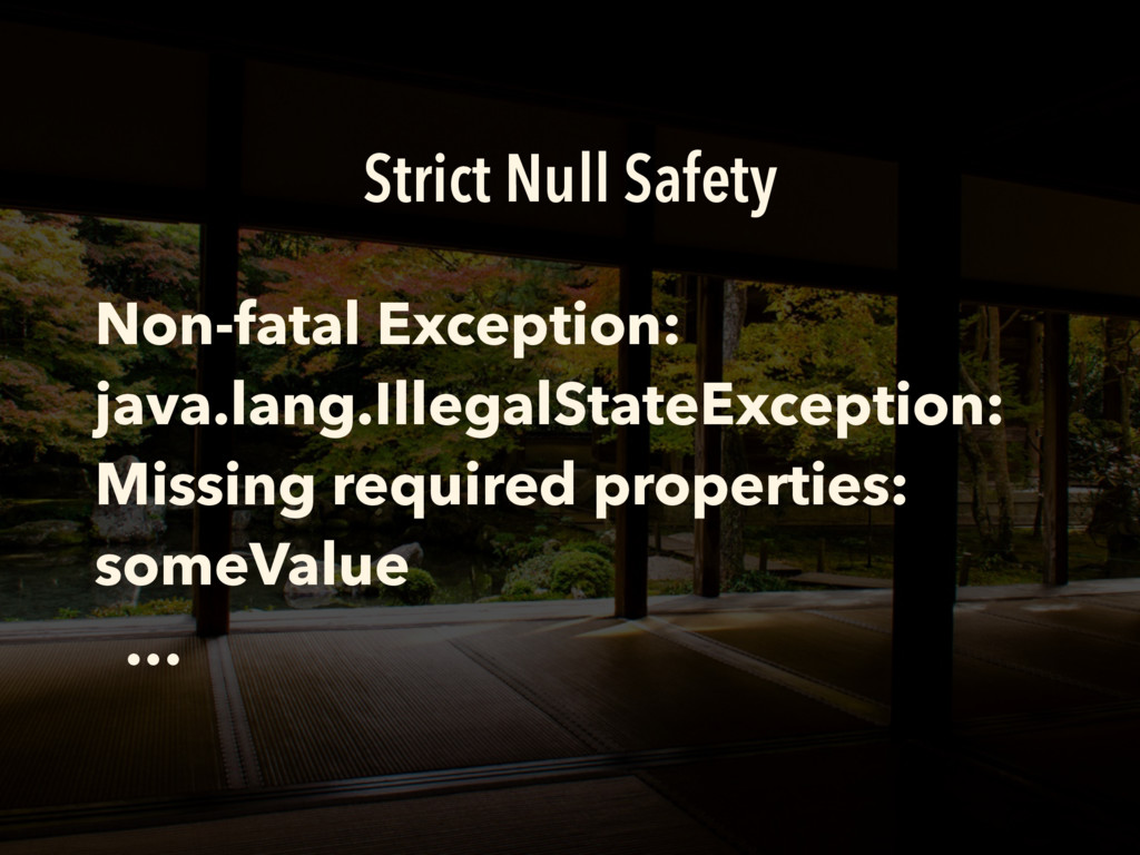 Strict Null Safety Non-fatal Exception: java.la...