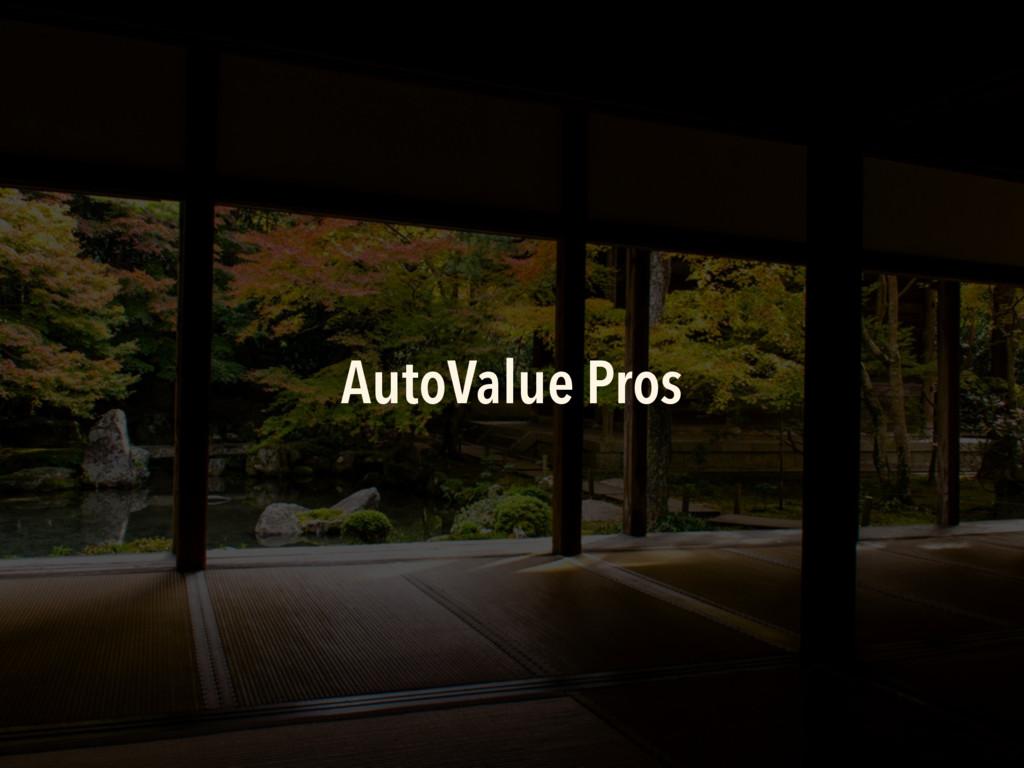 AutoValue Pros