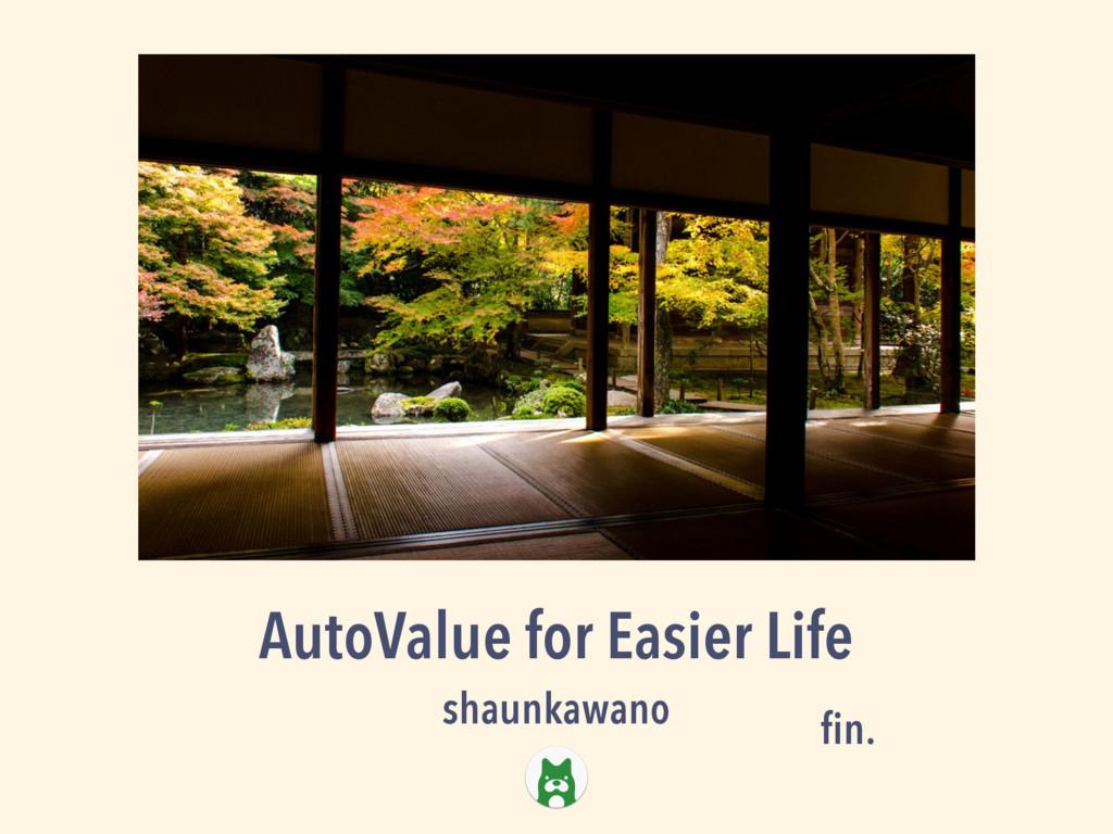 AutoValue for Easier Life shaunkawano fin.