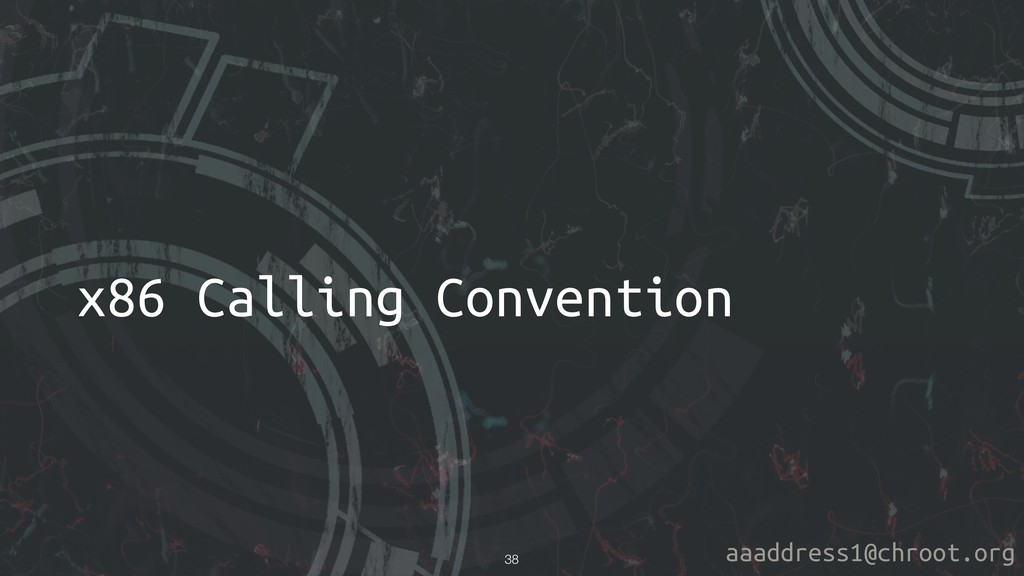 aaaddress1@chroot.org x86 Calling Convention !38