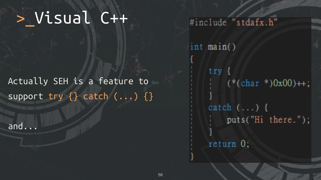 >_Visual C++ !58 Actually SEH is a feature to s...