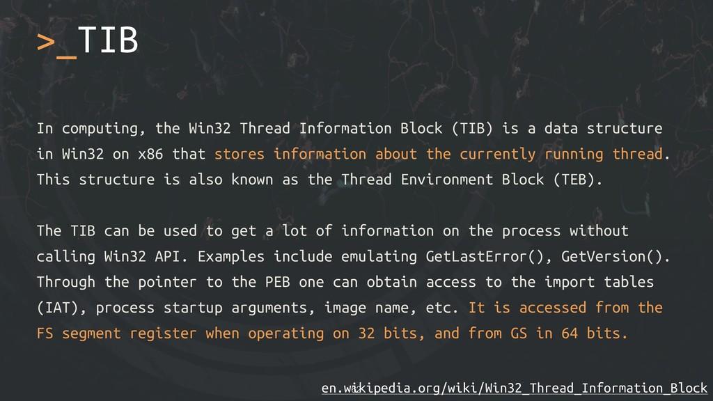 >_TIB In computing, the Win32 Thread Informatio...