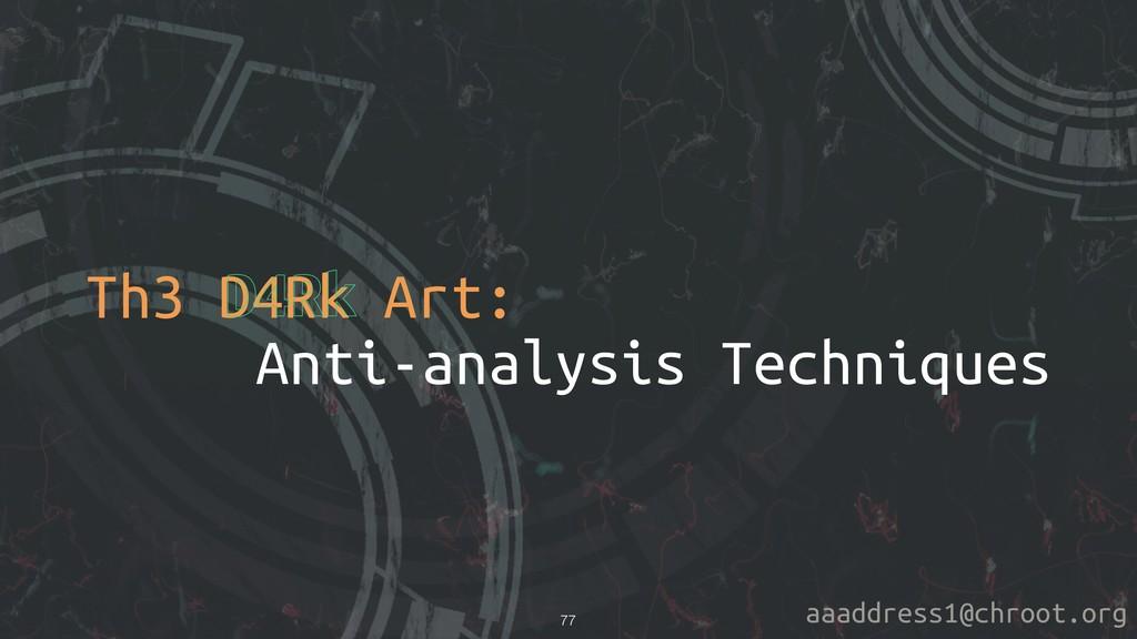 aaaddress1@chroot.org Th3 D4Rk Art: Anti-analys...