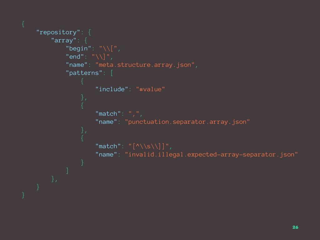 "{ ""repository"": { ""array"": { ""begin"": ""\\["", ""e..."