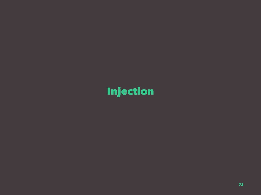 Injection 73