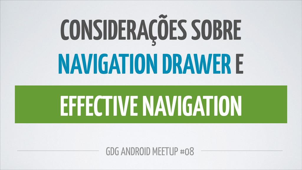 CONSIDERAÇÕES SOBRE  NAVIGATION DRAWER E GDG A...
