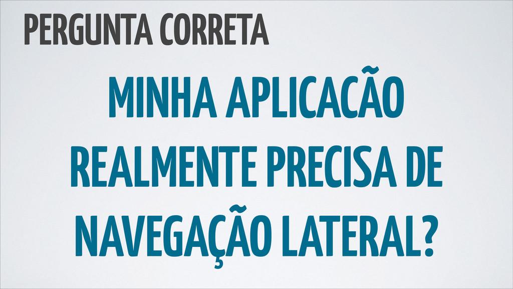 MINHA APLICACÃO REALMENTE PRECISA DE NAVEGAÇÃO ...