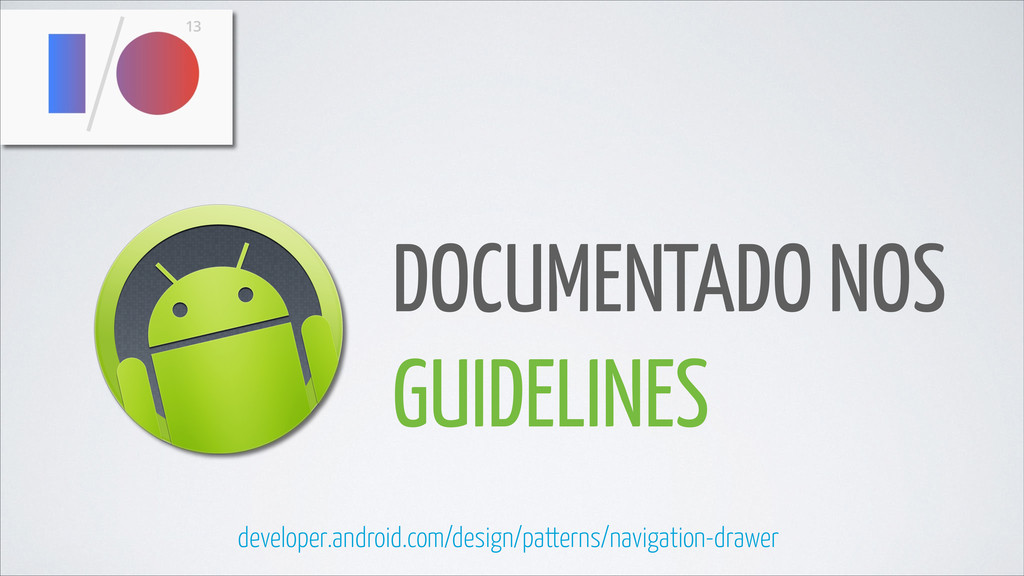 DOCUMENTADO NOS GUIDELINES developer.android.co...