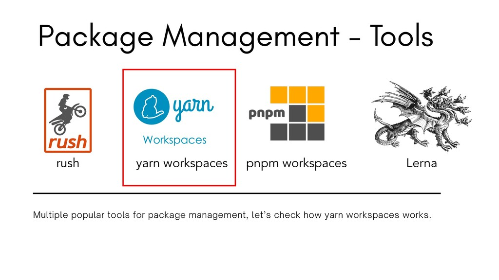 rush yarn workspaces pnpm workspaces Lerna Pack...