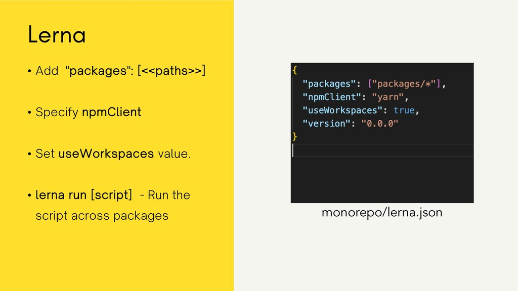 "monorepo/lerna.json • Add ""packages"": [<<paths>..."