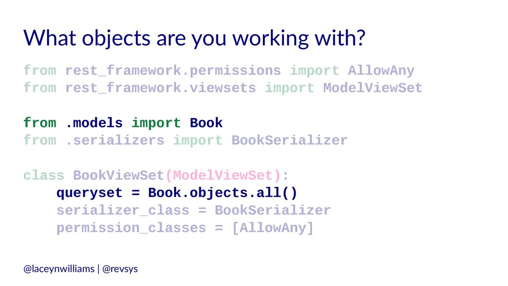 What objects are you working with? from rest_fr...
