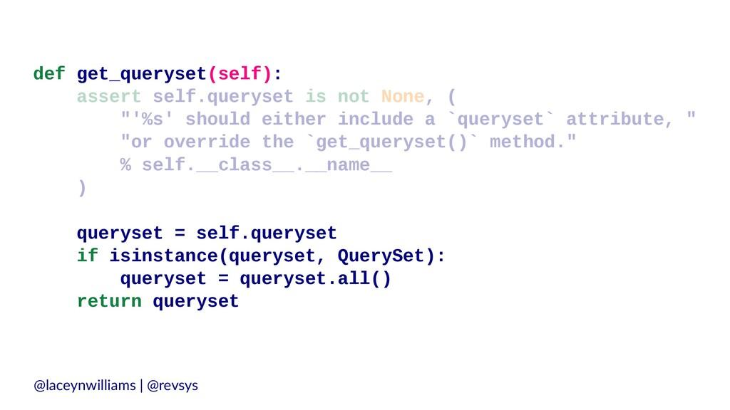 def get_queryset(self): assert self.queryset is...