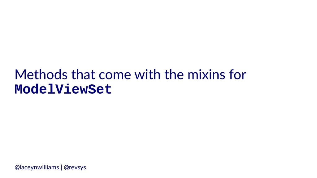 Methods that come with the mixins for ModelView...