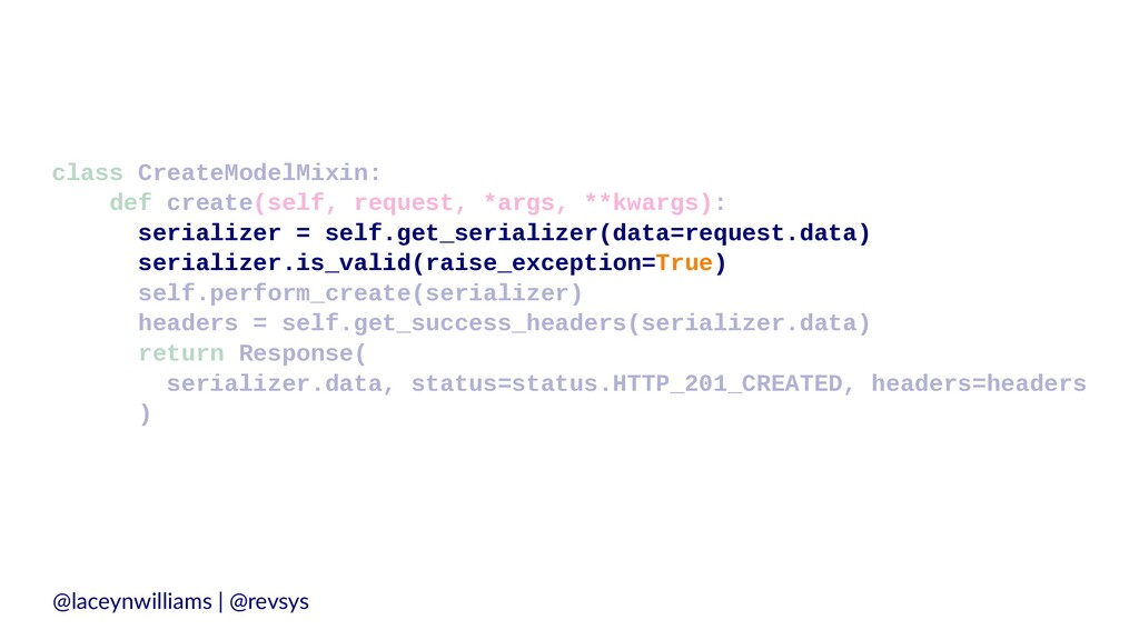class CreateModelMixin: def create(self, reques...