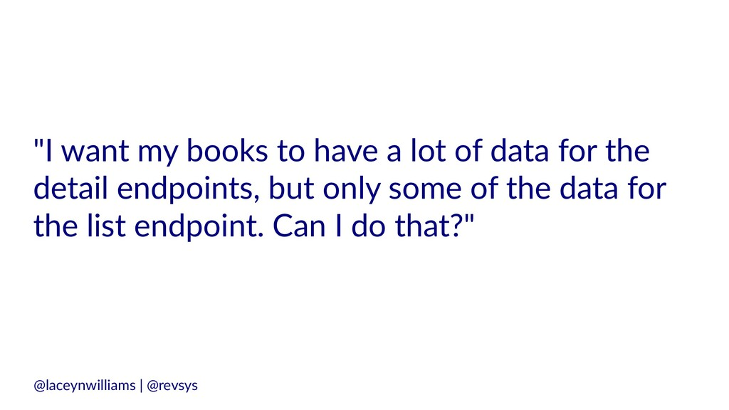 """""""I want my books to have a lot of data for the ..."""