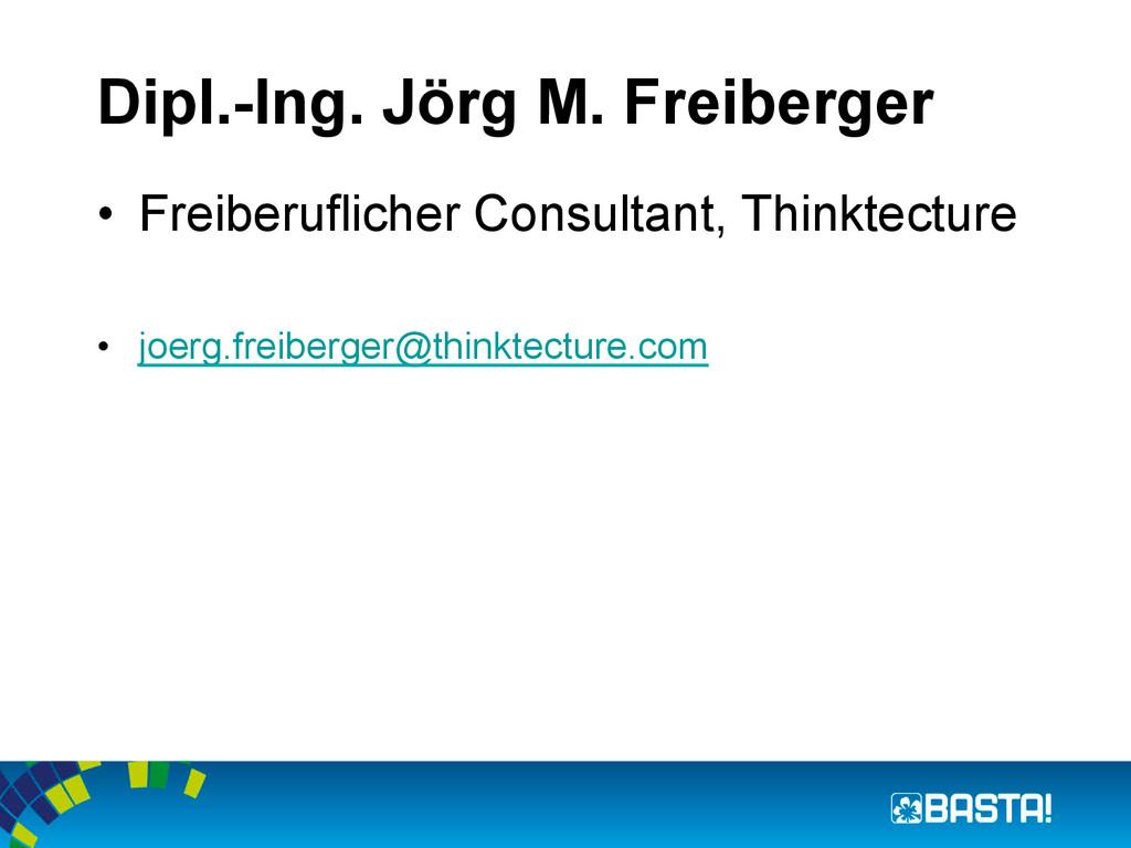 Dipl.-Ing. Jörg M. Freiberger • Freiberufliche...