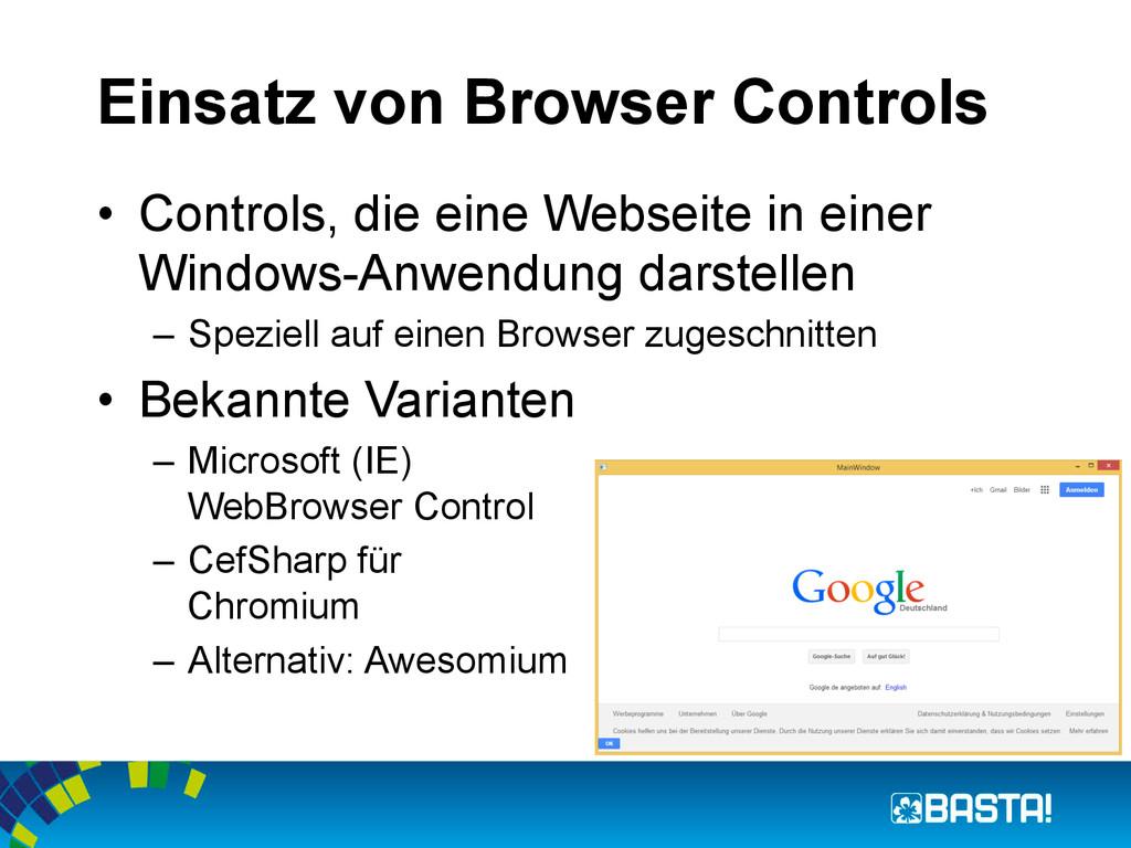 Einsatz von Browser Controls • Controls, die e...